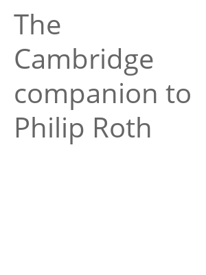 "Afficher ""The Cambridge companion to Philip Roth"""
